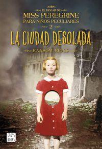 CIUDAD DESOLADA, LA - EL HOGAR DE MISS PEREGRINE PARA NIÑOS PECUALIARES 2