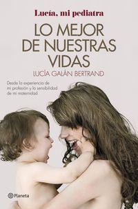 Lo Mejor De Nuestras Vidas - Lucia Galan Bertrand