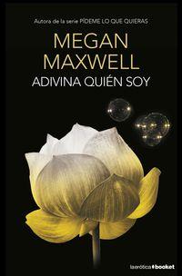 Adivina Quien Soy - Megan Maxwell