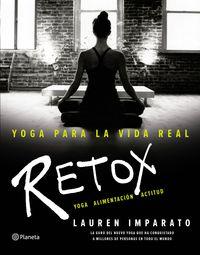 Yoga Para La Vida Real - Retox - Lauren Imparato