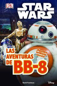 Star Wars - Las Aventuras De Bb-8 - Aa. Vv.