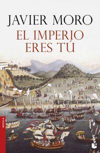 Imperio Eres Tu, El (2011 Premio Planeta) - Javier Moro