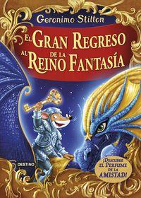 Gran Regreso Al Reino De La Fantasia, El (con Olor) - Geronimo Stilton