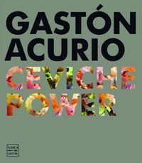 ceviche power - Gaston Acurio