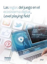 Las reglas del juego en el ecosistema digital_ level playing field - Aa. Vv.