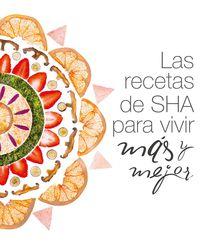 Las recetas de sha para vivir mas y mejor - Sha