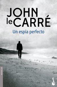 Un espia perfecto - John Le Carre