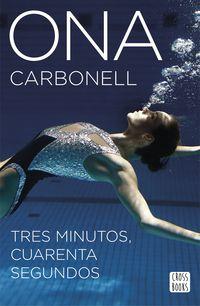 Tres Minutos, Cuarenta Segundos - Ona Carbonell Ballestero