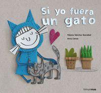 Si Yo Fuera Un Gato - Anna Llenas