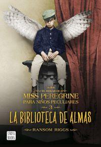 BIBLIOTECA DE ALMAS, LA - EL HOGAR PARA NIÑOS PECULIARES DE MISS PEREGRINE 3