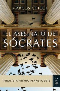 ASESINATO DE SOCRATES, EL (FINALISTA PREMIO PLANETA 2016)