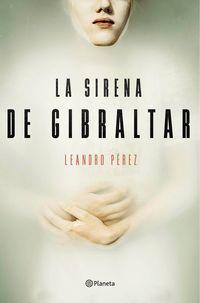 La sirena de gibraltar - Leandro Perez