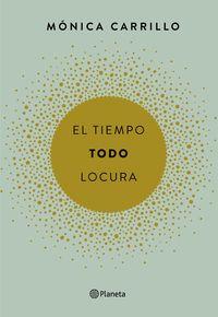 TIEMPO, EL / TODO / LOCURA
