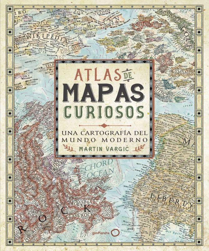 Atlas De Mapas Curiosos - Martin Vargic