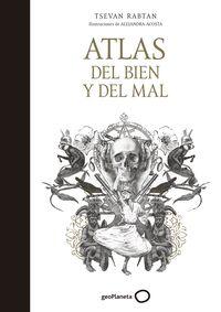 Atlas Del Bien Y Del Mal - Tsevan Rabtan / Alejandra Acosta (il. )