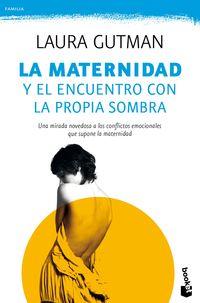 MATERNIDAD Y EL ENCUENTRO CON LA PROPIA SOMBRA, LA