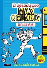 DESASTROSO MAX CRUMBLY, EL 1 - QUE ASCO DE DIA
