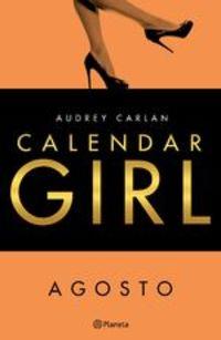 Calendar Girl. Agosto - Audrey Carlan