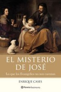 El Misterio De José. Lo Que Los Evangelios No Nos Cuentan - Enrique Cases
