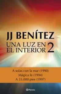 Una Luz En El Interior. Volumen 2 - J. J. Benítez