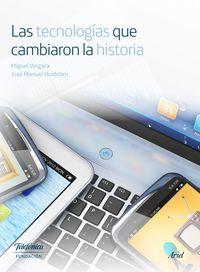 TECNOLOGIAS QUE CAMBIARON LA HISTORIA, LAS
