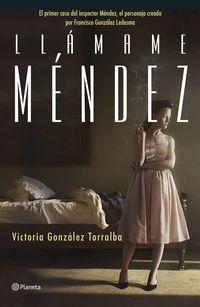 Llamame Mendez - Victoria Gonzalez Torralba