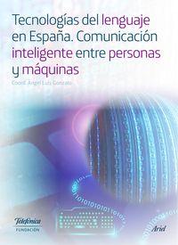 Tecnologias Del Lenguaje En España - Comunicacion Inteligente Entre Personas Y Maquinas - Angel Luis Gonzalo (coord. )