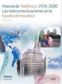 HISTORIA DE TELEFONICA: 1976-2000 - LAS TELECOMUNICACIONES EN LA ESPAÑA DEMOCRATICA
