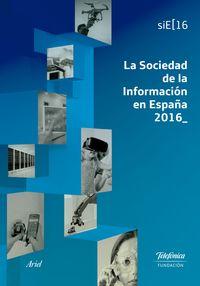 SOCIEDAD DE LA INFORMACION EN ESPAÑA 2016, LA
