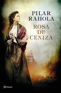 Rosa De Ceniza (premio Ramon Llull 2017) - Pilar Rahola