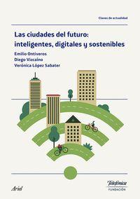 CIUDADES DEL FUTURO, LAS - INTELIGENTES, DIGITALES Y SOSTENIBLES