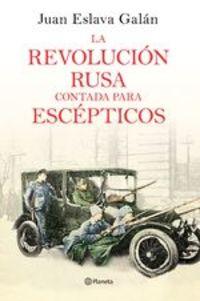La Revolución Rusa Contada Para Escépticos - Juan Eslava Galán
