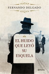 El huido que leyo su esquela - Fernando Delgado