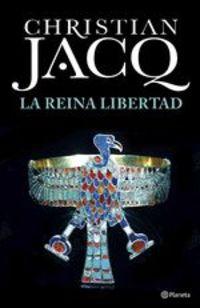 La Reina Libertad - Christian Jacq