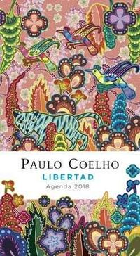 Agenda 2018 - Libertad - Paulo Coelho - Paulo Coelho