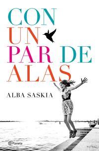 Con Un Par De Alas - Alba Saskia