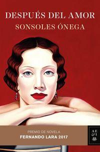 Despues Del Amor (premio Novela Fernando Lara 2017) - Sonsoles Onega