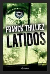 Latidos - Franck Thilliez