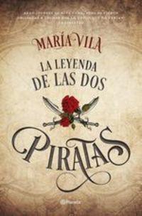 La Leyenda De Las Dos Piratas - María Vila