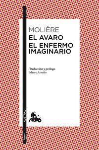 Avaro, El - El Enfermo Imaginario - Moliere