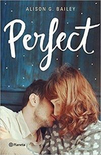Perfect - Alison G. Bailey
