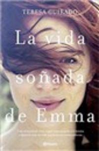La vida soñada de emma - Teresa Guirado