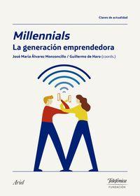 Millennials - La Generacion Emprendedora - Jose Maria Alvarez (coord. ) / Guillermo De Haro (coord. )