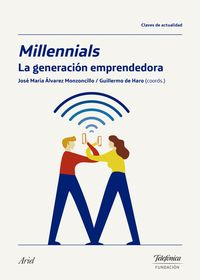 MILLENNIALS - LA GENERACION EMPRENDEDORA