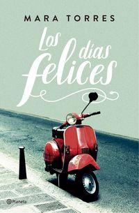 Los dias felices - Mara Torres
