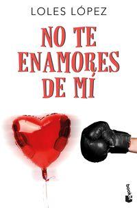 No Te Enamores De Mi - Loles Lopez