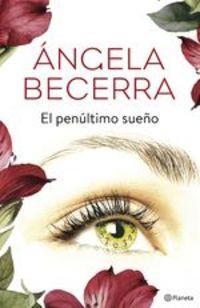 El Penúltimo Sueño - Ángela Becerra