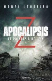 Apocalipsis Z. El Principio Del Fin - Manel Loureiro