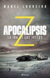 Apocalipsis Z. La Ira De Los Justos - Manel Loureiro