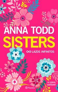 Sisters - Lazos Infinitos - Anna Todd